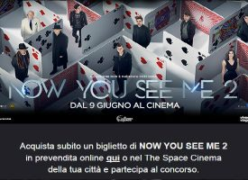 Vinci la premiere di Now You See Me 2 con The Space