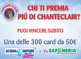 Vinci una card da 50 euro con Chanteclair, A&S e La Saponeria