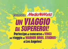 MediaWorld ti regala un viaggio da supereroe a Los Angeles