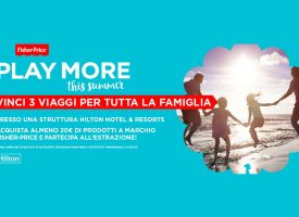 Play more this summer: vinci un fantastico viaggio con Fisher-Price