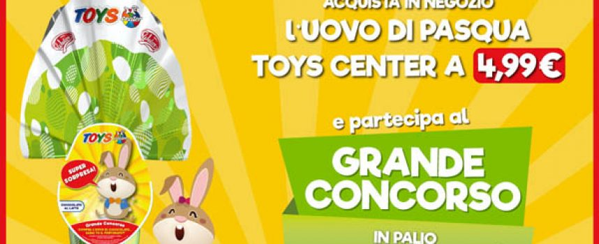 Acquista l'Uovo di Pasqua Toys Center e vinci una gift card da 1.000 euro
