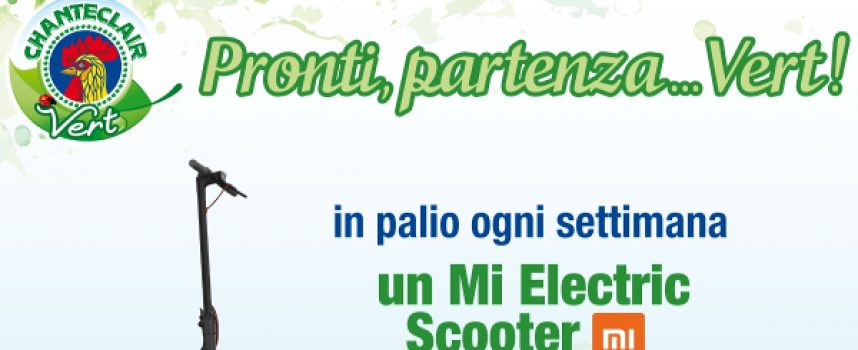 Con Chanteclair Vert in palio ogni settimana un Mi Electric Scooter